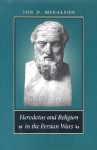 Herodotus and Religion in the Persian Wars - Jon D. Mikalson