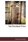 The Purchase Price - Emerson Hough