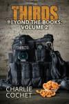 THIRDS Beyond the Books Volume 2 - Charlie Cochet