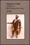 Shakespeare in Sable: A History of Black Shakespearean Actors - Errol Hill, John Houseman