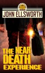 The Near Death Experience (Thaddeus Murfee Legal Thriller Series Book 10) - John Ellsworth