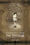 Osobliwy dom pani Peregrine - Ransom Riggs