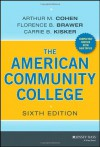 The American Community College - Arthur M. Cohen, Florence B. Brawer, Carrie B. Kisker