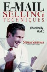 E-Mail Selling Techniques: That Really Work - Stephan Schiffman