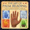 The Art of Palm Reading: A Practical Guide to Character Analysis and Divination Through the Ancient Art of Palmistry - Staci Mendoza, David Bourne
