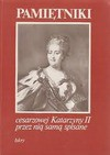 Pamiętniki cesarzowej Katarzyny II przez nią samą spisane - Eugenia Siemaszkiewicz, wstęp: Władysław A. Serczyk
