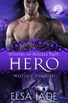 Hero: Wolves of Angels Rest #1 (Mating Season Collection Book 3) - Elsa Jade, Mating Season Collection