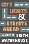 City Lights and Streets Ahead: Memoirs of Keith Waterhouse - The British Library
