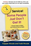 Service! Some People Just Don't Get It - Trapper Woods, Todd Woods