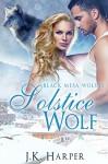 Solstice Wolf (Paranormal Shapeshifter Romance) (Black Mesa Wolves #4.25): (A Black Mesa Wolves Holiday Short Story) - J.K. Harper