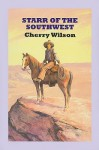Starr of the Southwest: A Western Duo - Cherry Wilson