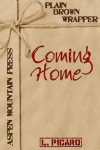 Plain Brown Wrapper: Coming Home - L. Picaro