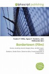 Bordertown (Film) - Agnes F. Vandome, John McBrewster, Sam B Miller II