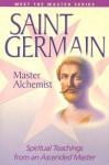Saint Germain: Master Alchemist: Spiritual Teachings from an Ascended Master - Elizabeth Clare Prophet