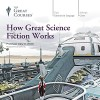 How Great Science Fiction Works - The Great Courses, Professor Gary K. Wolfe, The Great Courses