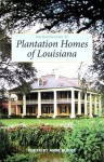 Pelican Guide to Plantation Homes LA 8th - Anne Butler
