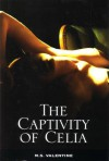 The Captivity of Celia - M.S. Valentine