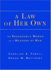 A Law of Her Own: The Reasonable Woman as a Measure of Man - Caroline A. Forell, Donna Matthews, Donna M. Matthews