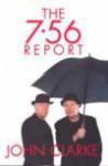 The 7.56 Report - John Clarke