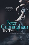 The Trout: A Novel - Peter Cunningham