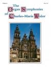 The Organ Symphonies of Charles-Marie Widor, Volume 1 - Charles-Marie Widor
