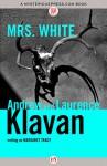 Mrs. White - Andrew Klavan, Laurence Klavan, Margaret Tracy
