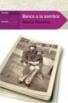 Banco a la sombra - María Moreno