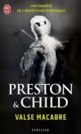 Valse macabre - Douglas Preston, Lincoln Child, Sebastian Danchin