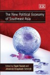 The New Political Economy of Southeast Asia - Rajah Rasiah, Johannes Dragsbaek Schmidt