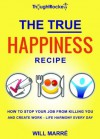 The TRUE Happiness Recipe - Will Marré