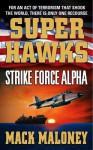 Superhawks: Strike Force Alpha - Mack Maloney