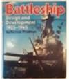 Battleship Design and Development, 1905-1945 - Norman Friedman