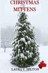 Christmas Mittens - Laura V. Hilton