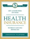 Get a Good Deal on Your Health Insurance Without Getting Ripped-Off - Jonathan J. Pletzke