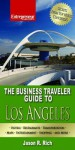 The Business Traveler Guide to Los Angeles - Jason R. Rich