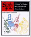 Style File: A Visual Vocabulary Of Middle Eastern Dance Costume - Dawn Devine Brown, Barry Brown