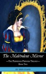 The Malevolent Mirror (Pernicious Princess Trilogy Book 2) - Erin Evans