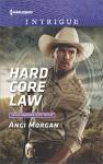 Hard Core Law (Texas Rangers: Elite Troop) - Angi Morgan
