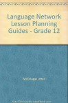 Language Network Lesson Planning Guides - Grade 12 - McDougal Littell