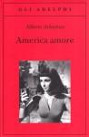 America amore - Alberto Arbasino