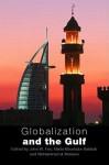 Globalization and the Gulf - John W. Fox, John Fox, Nada Mourtada-Sabbah, Mohammed al-Mutawa