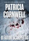 O Fator Scarpetta (Kay Scarpetta, #17) - Patricia Cornwell, Renata Guerra