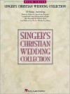 Singer's Christian Wedding Collection: High Voice - Hal Leonard Publishing Company