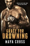 Grace for Drowning - Maya Cross