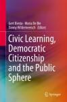 Civic Learning, Democratic Citizenship and the Public Sphere - Gert J.J. Biesta, Maria De Bie, Danny Wildemeersch