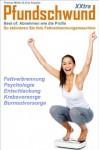 Pfundschwund XXtra - Best of: Abnehmen wie die Profis. So aktivieren Sie Ihre Fettverbrennungsmaschine (German Edition) - Thomas Müller, Irina Kopylez, Dr. Thomas Vandrée