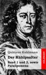 Der Kuhlpsalter: Band 1 Und 2, Sowie Paralipomena - Quirinus Kuhlmann