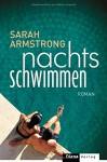 Nachts schwimmen: Roman - Sarah Armstrong, Ute Brammertz