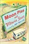Moon Pies and Movie Stars - Amy Wallen