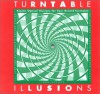 Turntable Illusions: Kinetic Optical Illusions For Your Record Turntable - John Kremer